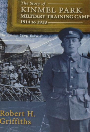 The Story of Kinmel Park Military Training Camp 1914-1918, by Robert Griffiths